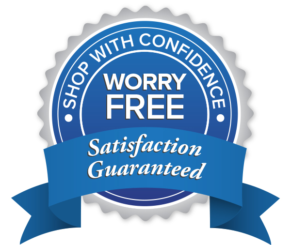 Worry free, satisfaction guaranteed